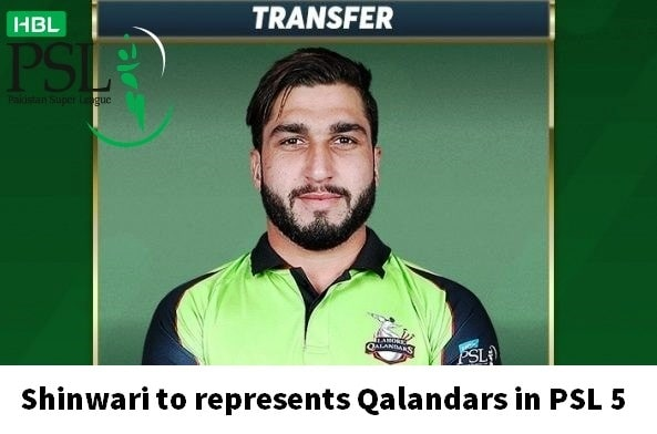 Shinwari become a part of Qalandars in PSL 2020
