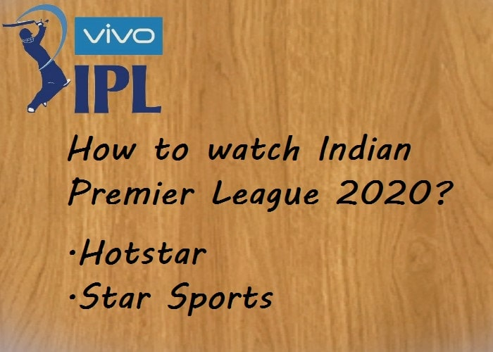IPL Live Streaming 2020 TV Channel – Indian Premier League T20 Match