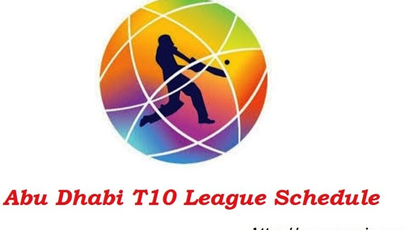 Abu Dhabi T10 League 2021 Schedule, Match Timing & Venue | Fixture or Time Table