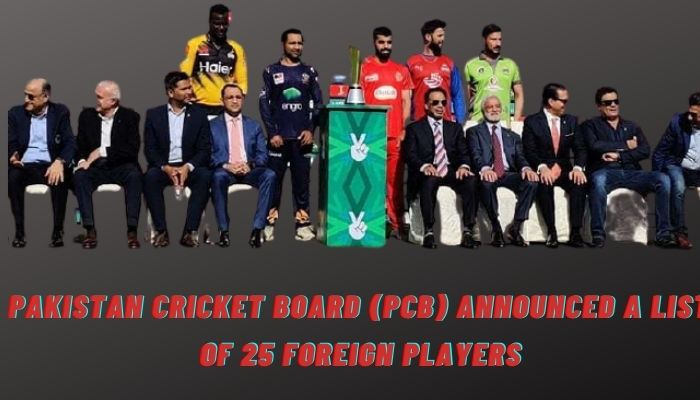 Pakistan Cricket Board (PCB) announced a list of 25 Foreign Players