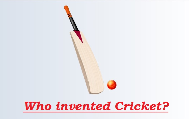 Who invented Cricket? History of Bat & Ball